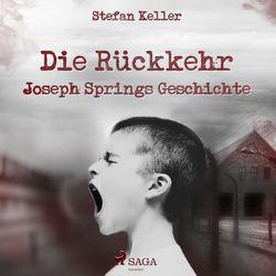 Die Rückkehr - Joseph Springs Geschichte (Ungekürzt) Audiobook