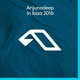 Album cover of Anjunadeep In Ibiza 2016
