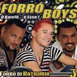 Forró Boys – Forró di Katiguria Vol. 3 2013 CD Completo