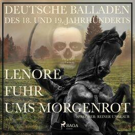 Album cover of Lenore fuhr ums Morgenrot - Deutsche Balladen des 18. Und 19. Jahrhunderts (Ungekürzt)