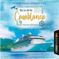 Nie zu alt für Casablanca - Die VIER - Die VIER auf tödlicher Kreuzfahrt, Teil 1 (Ungekürzt) Audiobook