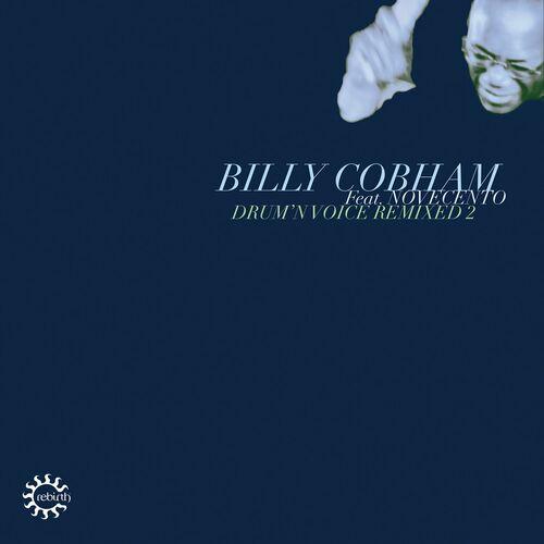 Billy Cobham, Novecento (Italy) – Drum N Voice Remixed 2 [Rebirth]