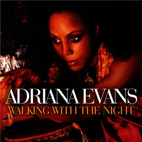Adriana Evans: Walking With The Night - Music Streaming - Listen on Deezer