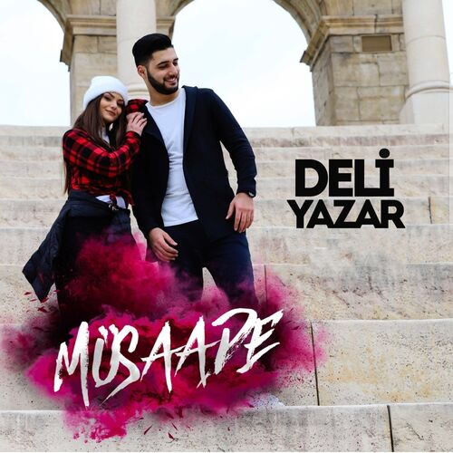 Deli Yazar Musaade Lyrics And Songs Deezer