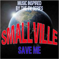 Fandom – Smallville (Save Me): Music Inspired by the TV Series 2015 CD Completo