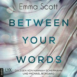 Between Your Words (Ungekürzt) Audiobook