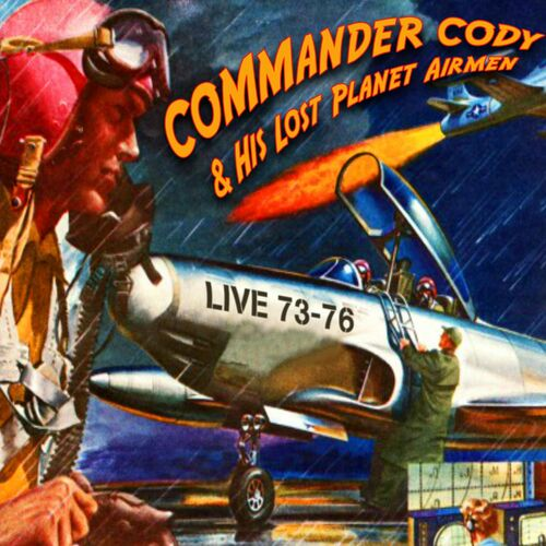 Commander Cody & His Lost Planet Airmen - Armadillo Stomp