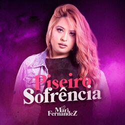 Mari Fernandez – Piseiro Sofrência 2021 CD Completo