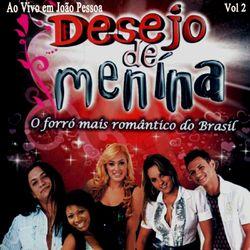 Desejo De Menina – Ao Vivo em João Pessoa, Vol. 2 (Ao Vivo) 2015 CD Completo