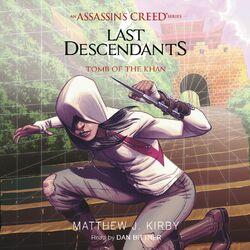 Tomb of the Khan - Last Descendants: An Assassin's Creed Novel Series, Book 2 (Unabridged)