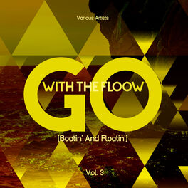 Album cover of Go with the Flow (Boatin' and Floatin'), Vol. 3