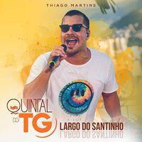 Thiago Martins - Quintal do TG (Largo do Santinho) 2021