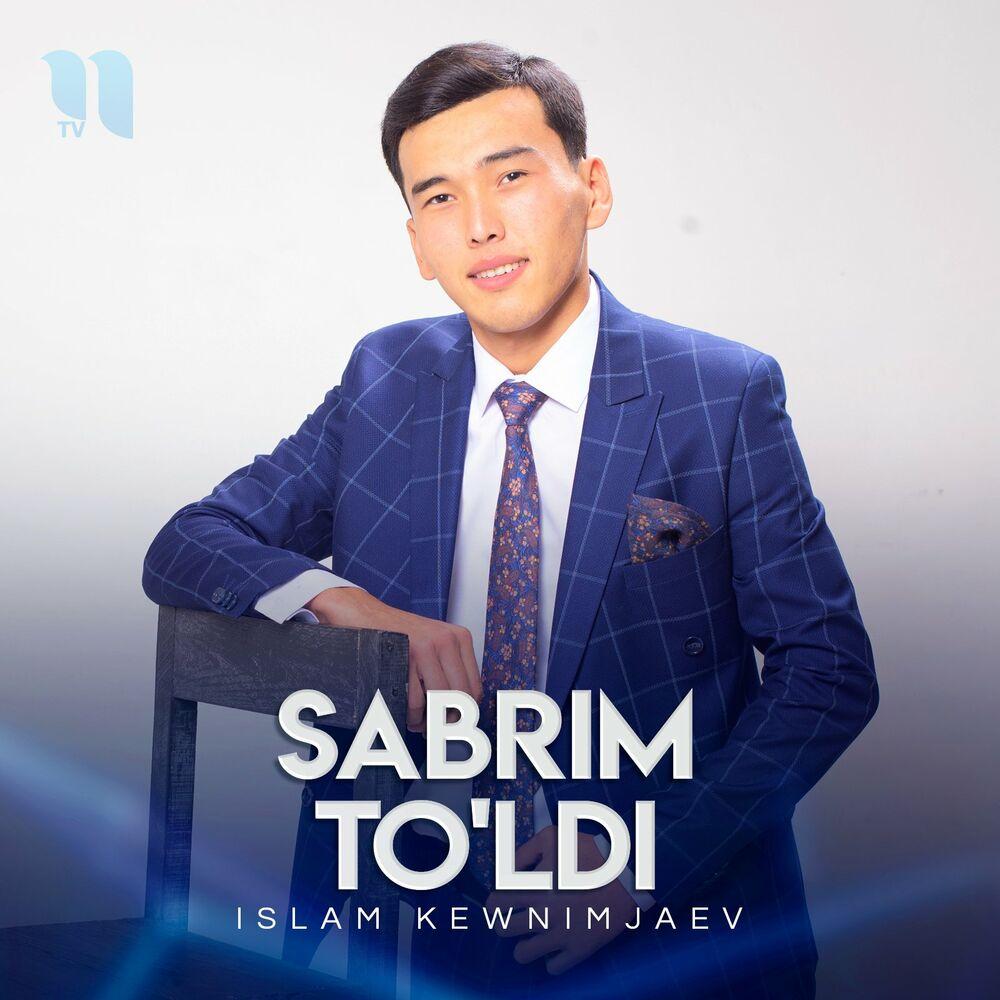 Islam Kewnimjaev - Sabrim To'ldi
