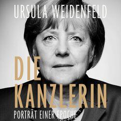 Die Kanzlerin (Porträt einer Epoche) Audiobook