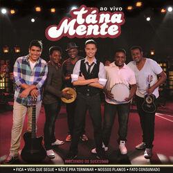 Tá Na Mente – Tá Na Mente (Ao Vivo) 2013 CD Completo