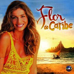 Various Artistas – Trilha Sonora da Novela Flor do Caribe 2013 CD Completo