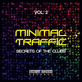 Album cover of Minimal Traffic, Vol. 2 (Secrets of the Clubs)