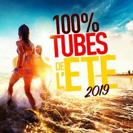 Album cover of 100 % Tubes de l'été 2019