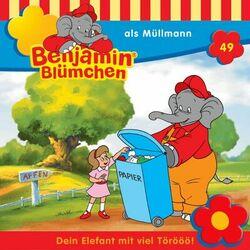 Folge 49 - Benjamin Blümchen als Müllmann Audiobook