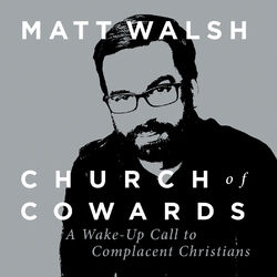 Church of Cowards - A Wake-Up Call to Complacent Christians (Unabridged) Audiobook