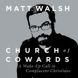 Church of Cowards - A Wake-Up Call to Complacent Christians (Unabridged)