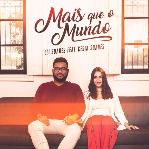 Capa Mais Que O Mundo – Eli Soares Feat Késia Soares Mp3