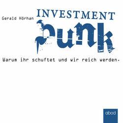Investment Punk: Warum ihr schuftet und wir reich werden. Audiobook