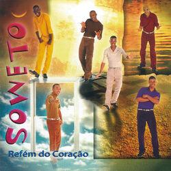 Soweto – Refém Do Coração 2017 CD Completo