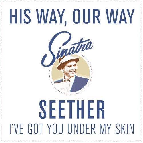 Seether I Ve Got You Under My Skin Letras Y Canciones Deezer