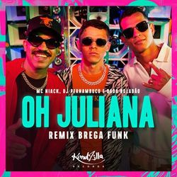 Download Música Oh Juliana (Remix Brega Funk) - Niack, DJ Pernambuco, Dadá Boladão Mp3