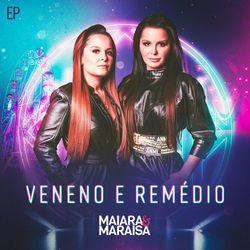 Download Maiara e Maraisa - Veneno e Remédio 2020