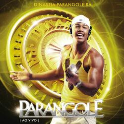 Parangolé – Dinastia Parangoleira – 10 Anos – Ao Vivo 2010 CD Completo