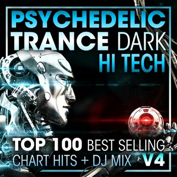Psychedelic Trance Dark Hi Tech Top 100 Best Selling Chart Hits V4 ( 2 Hr DJ Mix ) cover