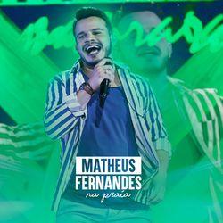 Matheus Fernandes – Na Praia 2021 CD Completo