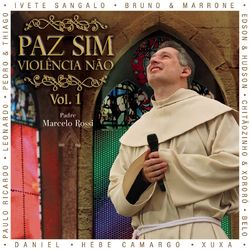 Padre Marcelo Rossi – Paz Sim, Violência Não (Volume 1) 2008 CD Completo