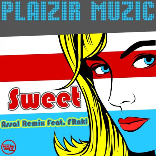 Assal – Sweet [Plaizir Muzic]