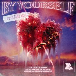 Ty Dolla $ign, Bryson Tiller, Jhené Aiko, Mustard – By Yourself  (Remix) 2021 CD Completo