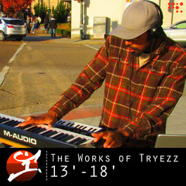Album cover of The Works of Tryezz: 13'-18'