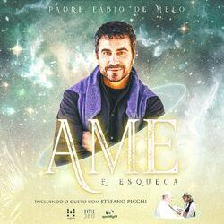 Ama e dimentica (Italo-Portuguese Version) - Padre Fábio de Melo Download