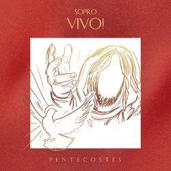 Coro Edipaul, Andréia Zanardi, Renato Palão, Ir. Bárbara Santana FSP – Sopro Vivo! (Pentecostes) 2021 CD Completo