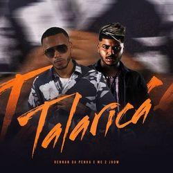 Talarica – Rennan da Penha Part. Mc 2Jhow