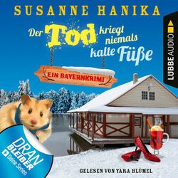 Der Tod kriegt niemals kalte Füße - Ein Bayernkrimi - Sofia und die Hirschgrund-Morde, Teil 7 (Ungekürzt) Audiobook