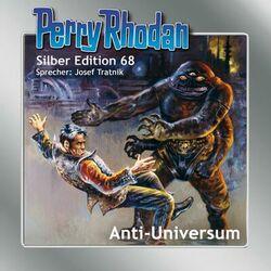 Anti-Universum - Perry Rhodan - Silber Edition 68 (Ungekürzt)