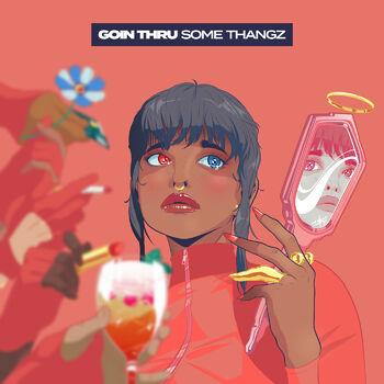 Goin Thru Some Thangz cover