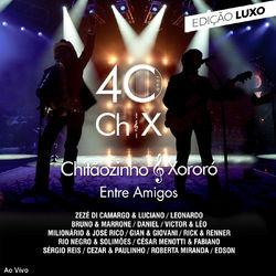 """Chitãozinho e Xororó – 40 Anos \""""Entre Amigos\"""" (Edição Luxo) (Ao Vivo) 2019 CD Completo"""
