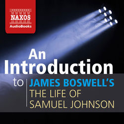 An Introduction to James Boswell's The Life of Samuel Johnson Audiobook