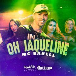 Oh Jaqueline – MC Rahell