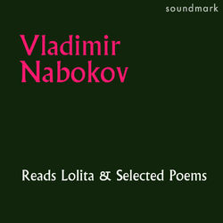 Vladimir Nabokov Reads Lolita and Selected Poems