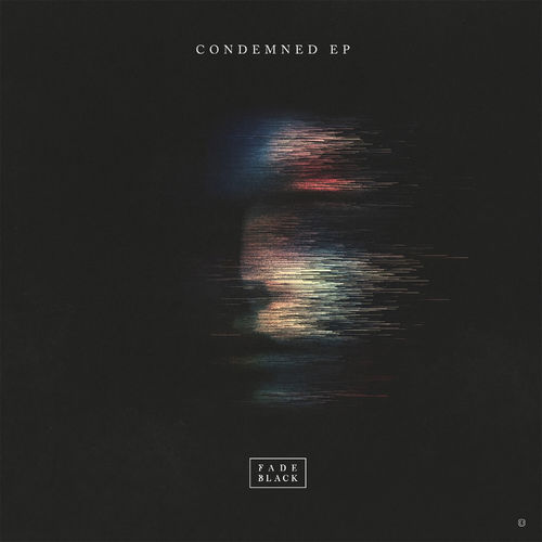 Fade Black - Condemned EP 2019