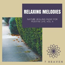 Album cover of Relaxing Melodies - Nature Healing Music For Positive Life, Vol. 4